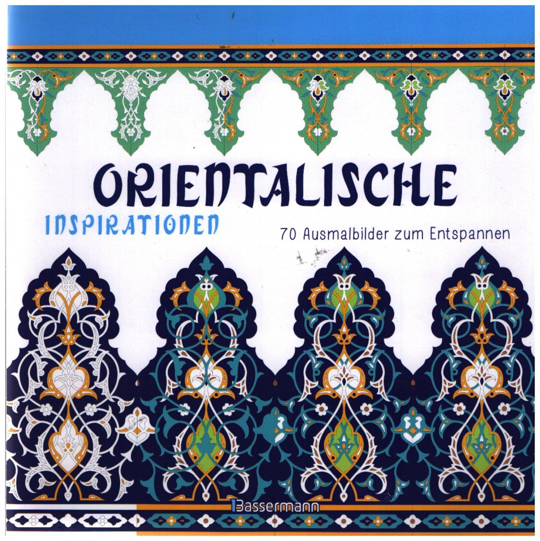 Orientalische Inspirationen 70 Ausmalbilder Zum Entspannen Ausmalbuch Für Erwachsene