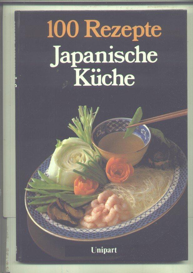 100 Rezepte Japanische Kuche Bucher Gebraucht Antiquarisch Neu Kaufen