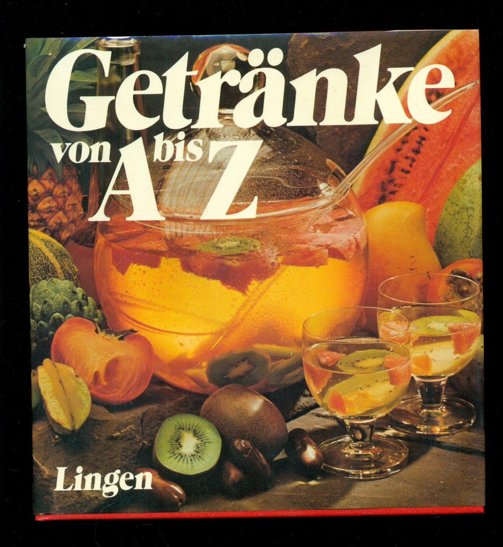 """Getränke von A-Z /Mit über 430 Rezepte"""" (Lingen) – Buch gebraucht ..."""