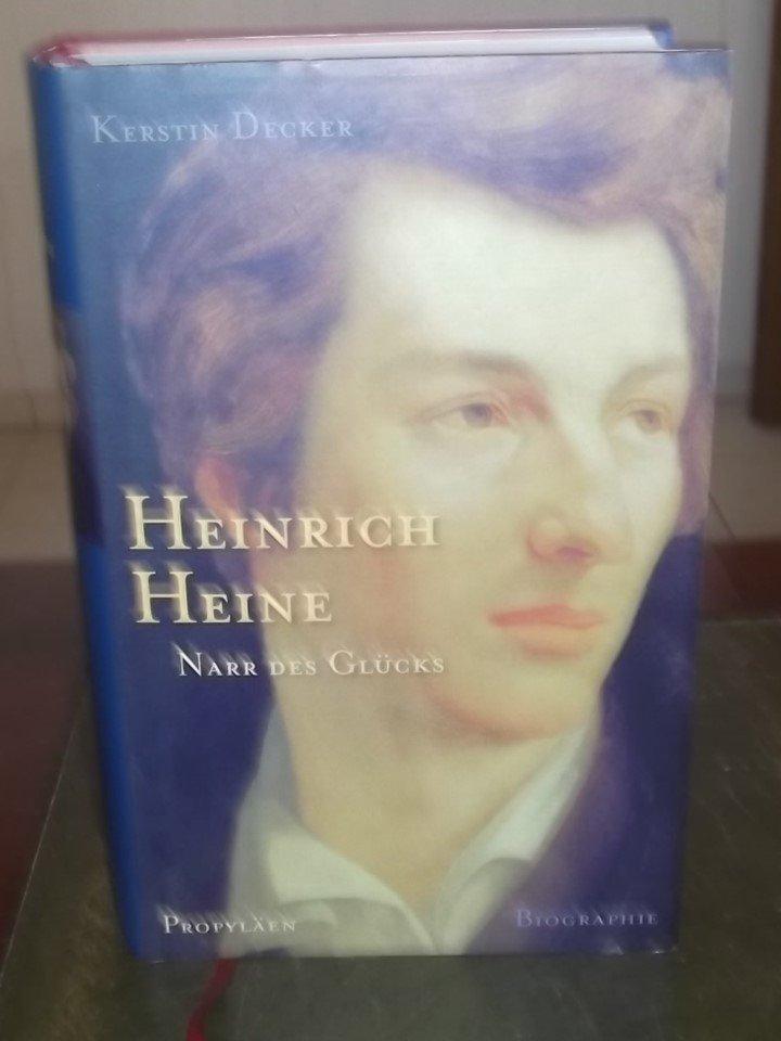 viele Stile perfekte Qualität zuverlässiger Ruf Heinrich Heine: Narr des Glücks. Biographie
