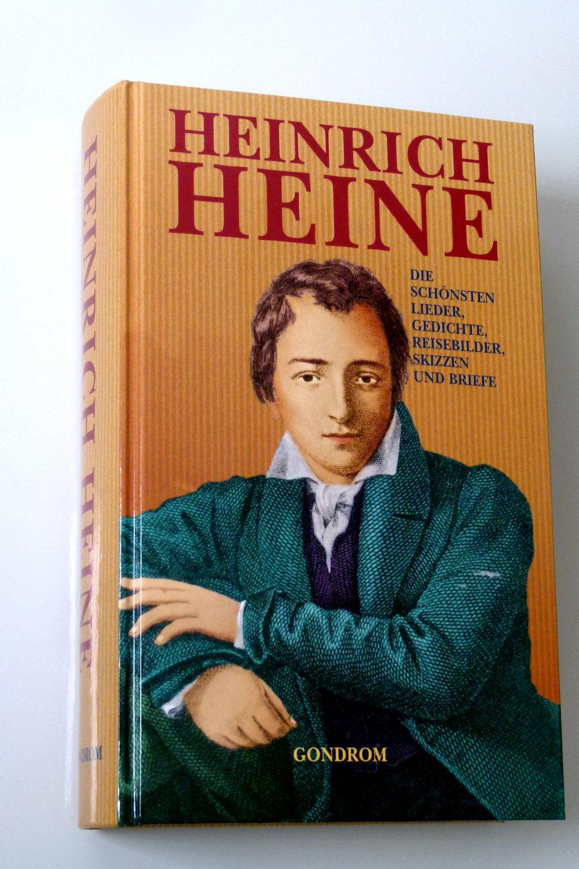 Heinrich Heine Die Schönsten Lieder Gedichte Reisebilder Skizzen Und Briefe
