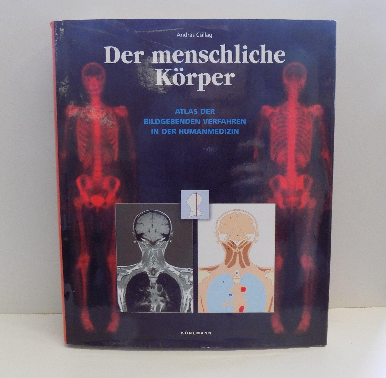 Der menschliche Körper- Atlas der Bildgebenden Verfahren in der ...