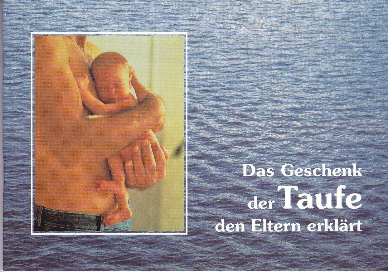 Das Geschenk Der Taufe Den Eltern Erklärt