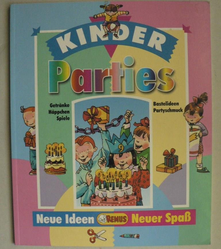 Günter Neidinger, Kinder Parties - Neue Ideen neuer Spaß. Getränke ...