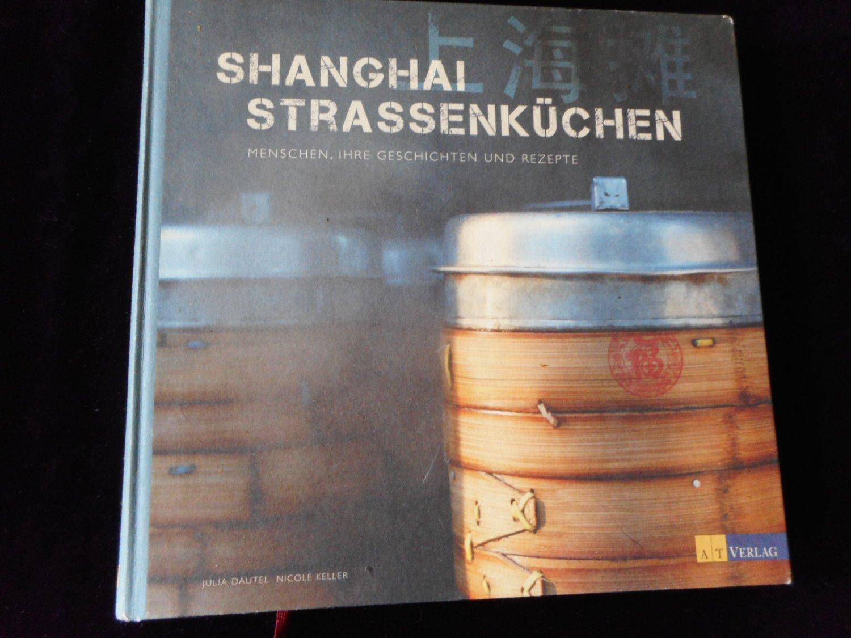 Shanghai Strassenküchen - Menschen, ihre Geschichten und Rezepte ...