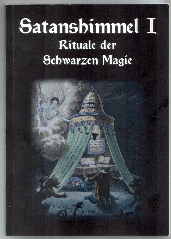 """Satanshimmel I - Rituale der Schwarzen Magie - Buch"