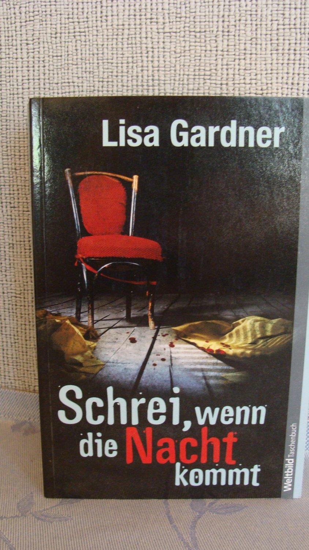 """""""Schrei, wenn die Nacht kommt (Lisa Gardner) - Buch"""