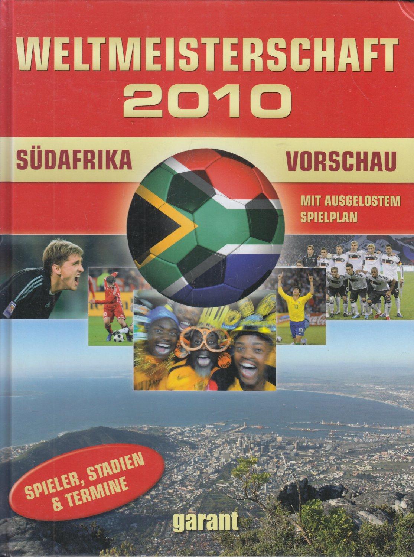 Fußball Wm 2010 Südafrika Vorschau Christoph Leischwitz Buch