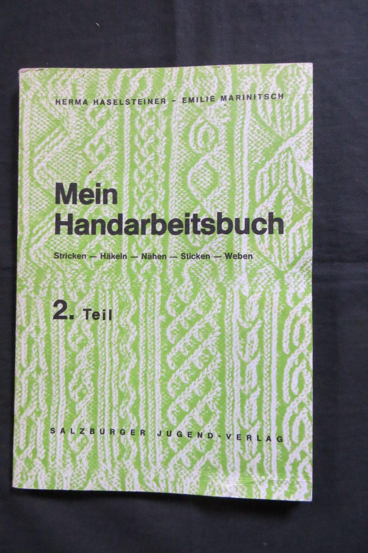 Mein Handarbeitsbuch Stricken Häkeln Nähen Sticken Weben