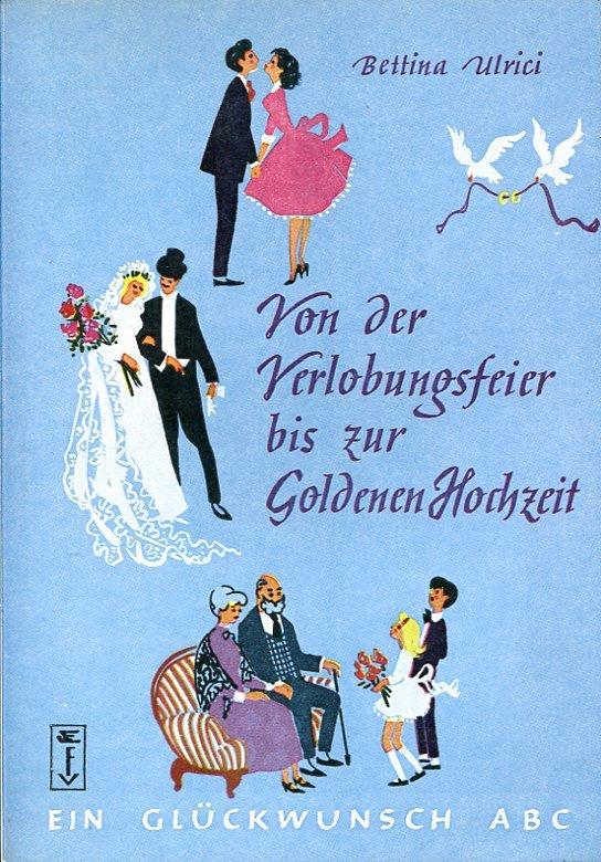 Von Der Verlobungsfeier Bis Zur Goldenen Hochzeit Ein