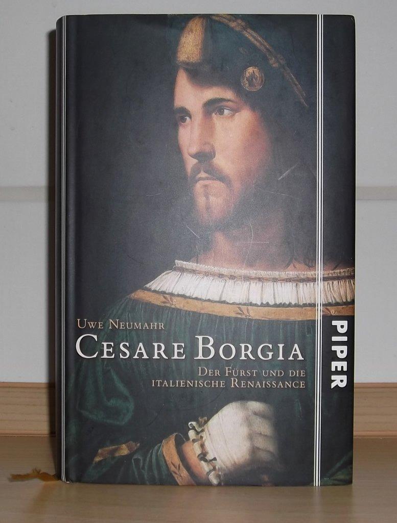 """Neumahr Uwe, Cesare Borgia - Der Fürst und die italienische Renaissance"""" –  Bücher gebraucht, antiquarisch & neu kaufen"""