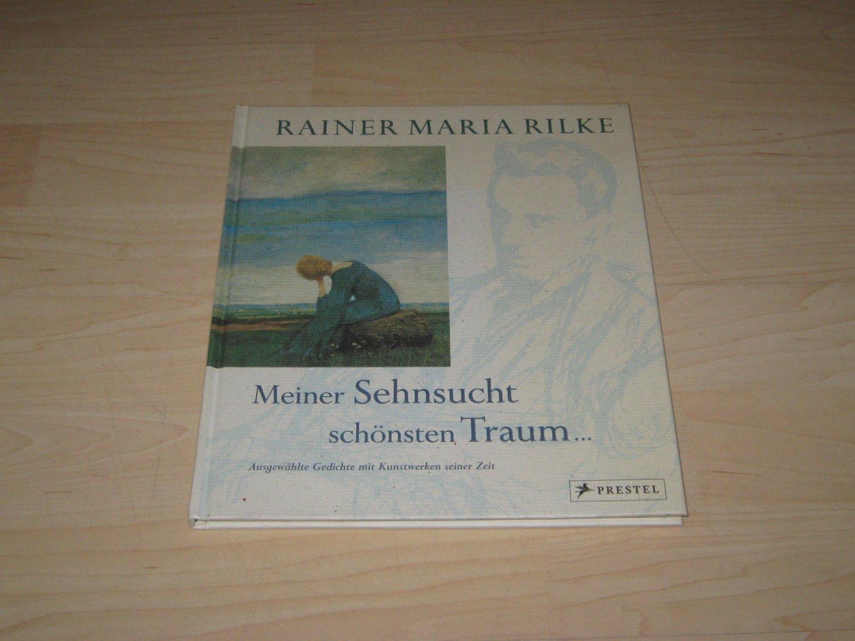 Meiner Sehnsucht Schönsten Traum Rainer Maria Rilke