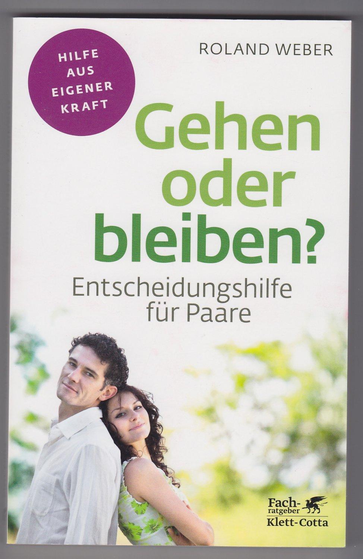 Weber Roland Gehen Oder Bleiben Entscheidungshilfe Fur Paare Bucher Gebraucht Antiquarisch Neu Kaufen