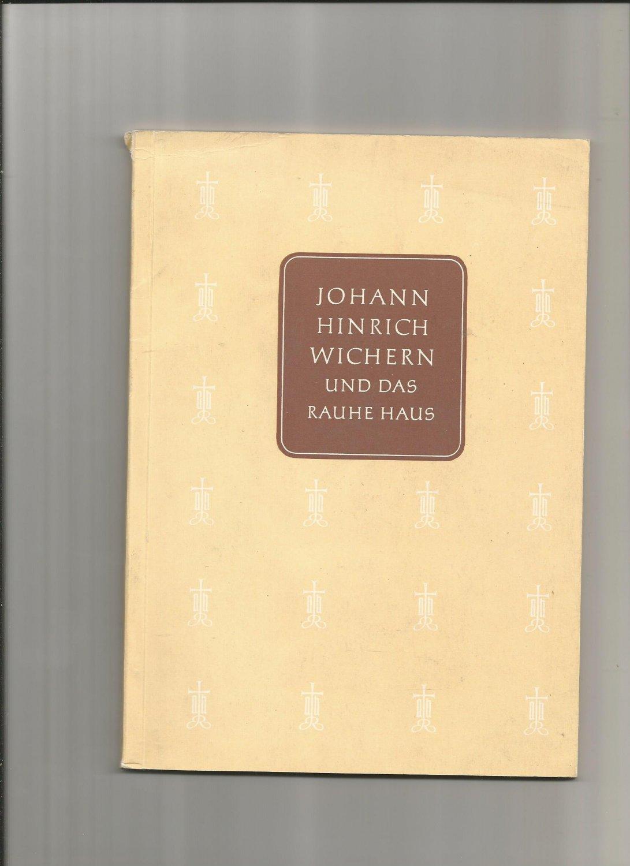 Johann Hinrich Wichern Und Das Rauhe Haus Johann Hinrich Wichern Buch Antiquarisch Kaufen A02ozj0r01zzo