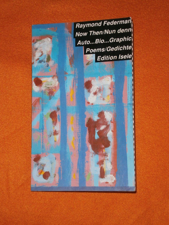 Now Then/Nun denn Auto ... Bio ...Graphic Poems/Gedichte englisch deutsch