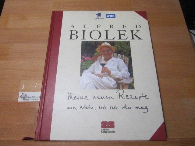 Meine Neuen Rezepte Und Wein Wie Ich Ihn Mag Alfred Biolek Buch Erstausgabe Kaufen A02i4dl601zzd