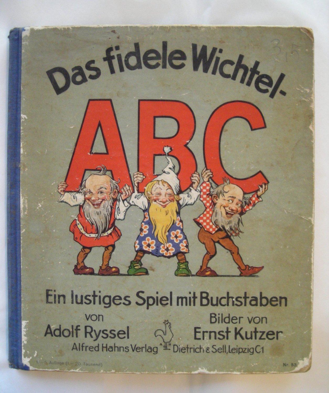 Das fidele Wichtel ABC. Ein lustiges Spiel mit Buchstaben.