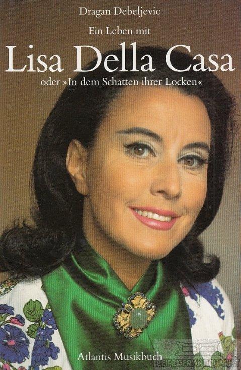 """Ein Leben mit Lisa Della Casa oder """"In dem Schatten ihrer Locken"""""""" – Bücher  gebraucht, antiquarisch & neu kaufen"""