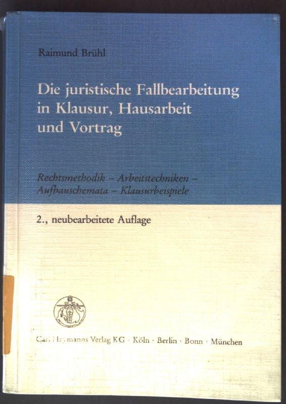 Die Juristische Fallbearbeitung In Klausur Hausarbeit Und Vortrag