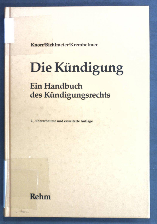 Knorr Gerhard Gerd Bichlmeier Und Hans Kremhelmer Die Kündigung Und