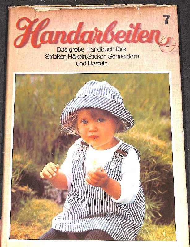 Handarbeiten, Das große Handbuch fürs Stricken, Häkeln; Sticken ...