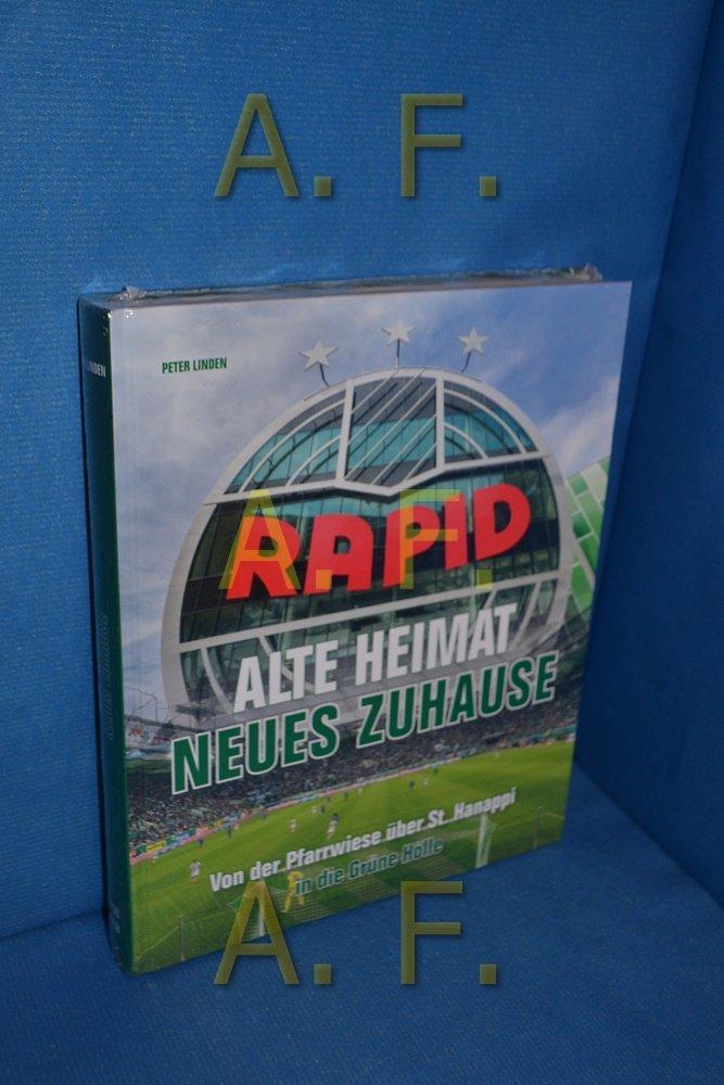 Rapid Alte Heimat Neues Zuhause Von Der Pfarrwiese Uber St Peter Linden Buch Gebraucht Kaufen A02izqex01zzx