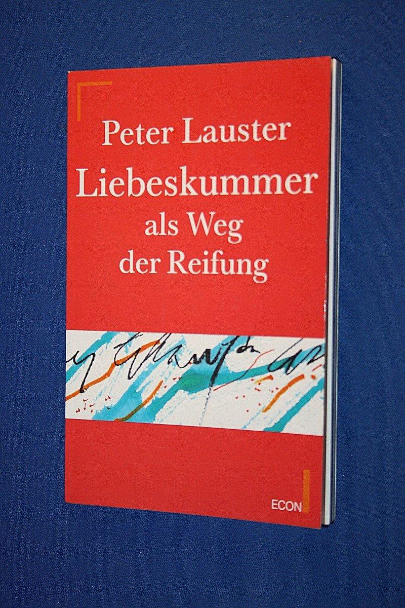 """""""Liebeskummer als Weg der Reifung (Peter Lauster) - Buch"""
