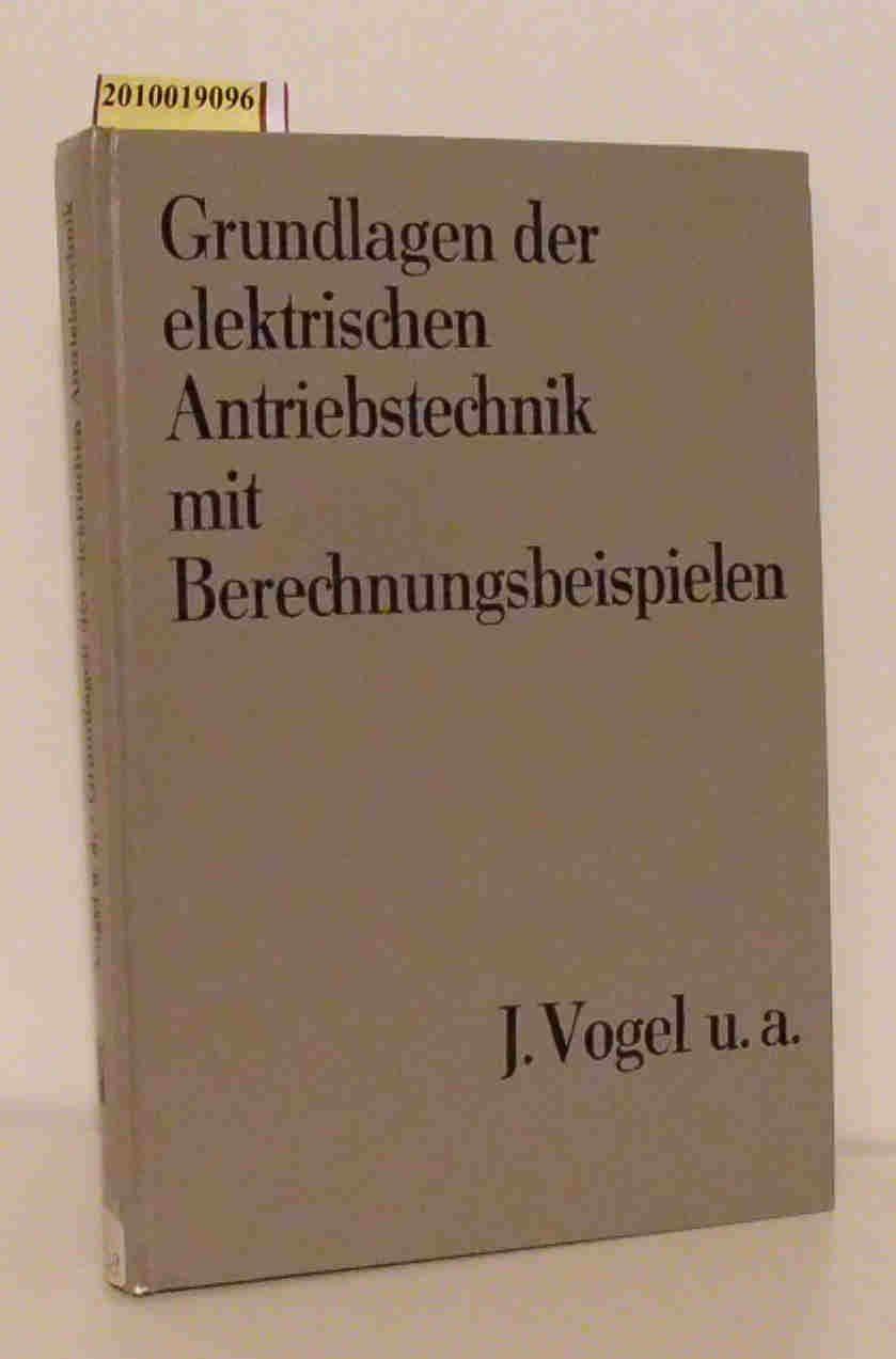 Vogel Johannes, Grundlagen der elektrischen Antriebstechnik mit ...