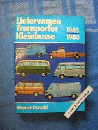 lieferwagen transporter kleinbusse 1945 1980 b cher gebraucht antiquarisch neu kaufen. Black Bedroom Furniture Sets. Home Design Ideas