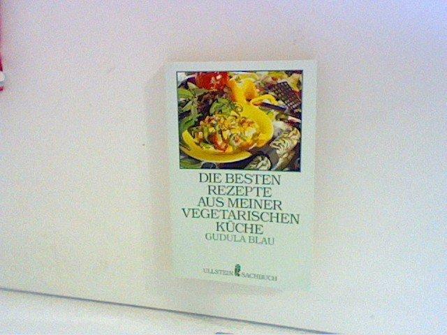 Gebrauchtes Buch U0026ndash; Blau, Gudula U0026ndash; Die Besten Rezepte Aus Meiner  Vegetarischen Küche