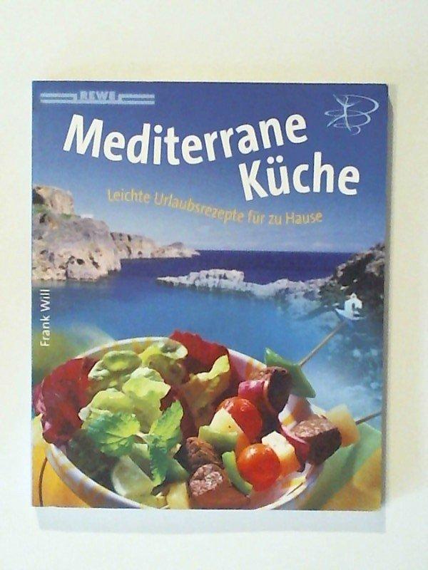 """Mediterrane Küche Leichte Urlaubsrezepte für zu Hause"""" (Frank Will ..."""