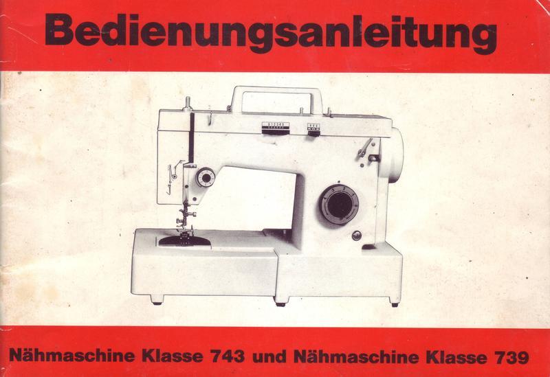 """Bedienungsanleitung Nähmaschine Klasse 743 und 739"""" (unbekannt ..."""