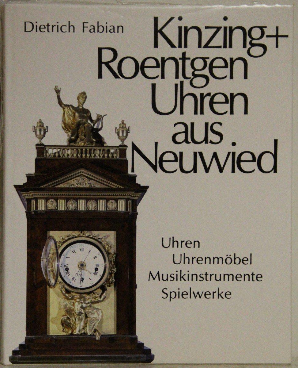 Kinzing Und Roentgen Uhren Aus Neuwied Leben Bücher Gebraucht