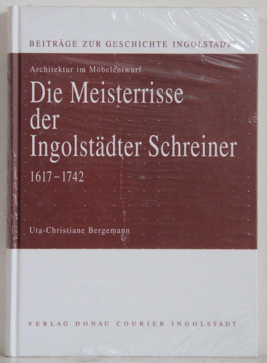 Die Meisterrisse Der Ingolstädter Schreiner Uta Christiane