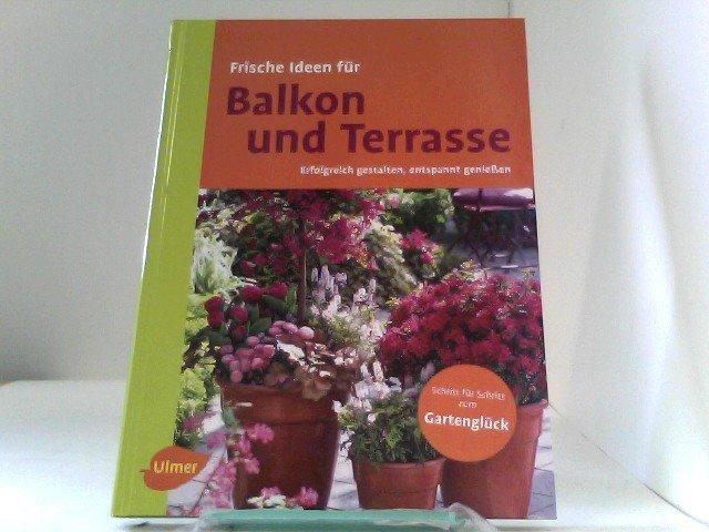 """ISBN 9783800169306 """"Frische Ideen für Balkon & Terrasse - Erfolgreich gestalten, entspannt ..."""