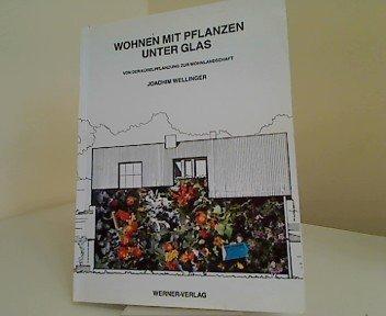 Wohnen Mit Pflanzen Unter Glas Von D Joachim Wellinger Buch