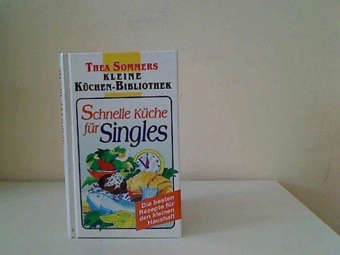 Sommer Küche Rezept : Schnelle küche für singlesu c thea sommer u buch gebraucht kaufen