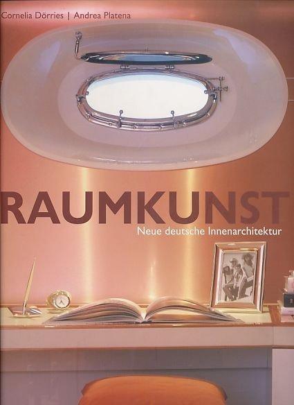 Innenarchitektur Buch raumkunst neue deutsche innenarchitektur dörries cornelia und