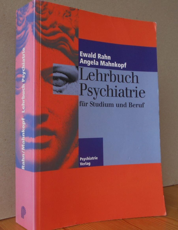 Rahn Ewald Mahnkopf Angela Lehrbuch Psychiatrie Fur Studium Und