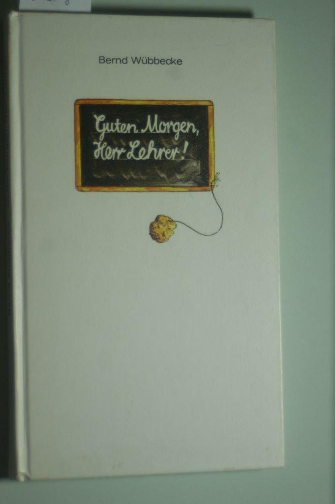 Guten Morgen Herr Lehrer Bücher Gebraucht Antiquarisch