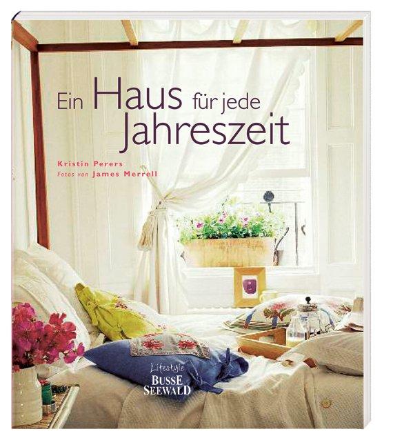 isbn 9783772473531 ein haus f r jede jahreszeit dekorationen f r ein lebendiges zuhause neu. Black Bedroom Furniture Sets. Home Design Ideas
