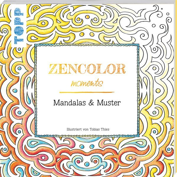 Zencolor Moments Mandalas Muster Tobias Thies Buch Gebraucht Kaufen A02nb6hs01zzo
