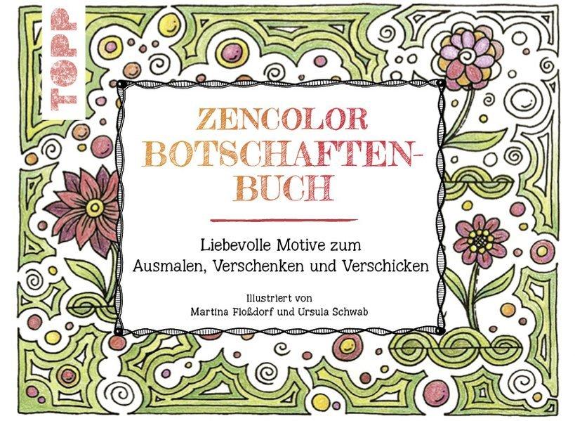 Zencolor Botschaftenbuch Liebevolle Karten Zum Ausmalen Verschicken Bucher Gebraucht Antiquarisch Neu Kaufen
