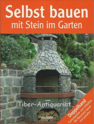 Selbst bauen mit Stein im Garten Gartenkamine und Grillplätze Mit ...
