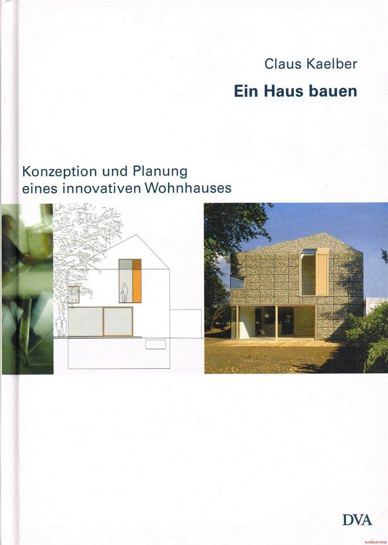 Ein Haus Bauen Konzeption Planung Und Bau Eines Innovativen