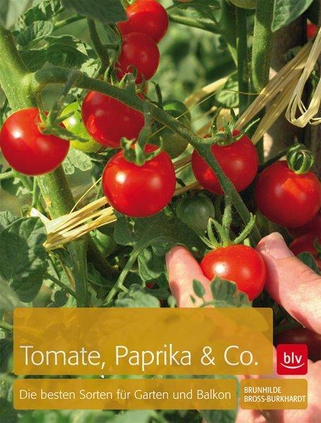 tomaten paprika co die besten sorten f r garten und balkon b cher gebraucht antiquarisch. Black Bedroom Furniture Sets. Home Design Ideas