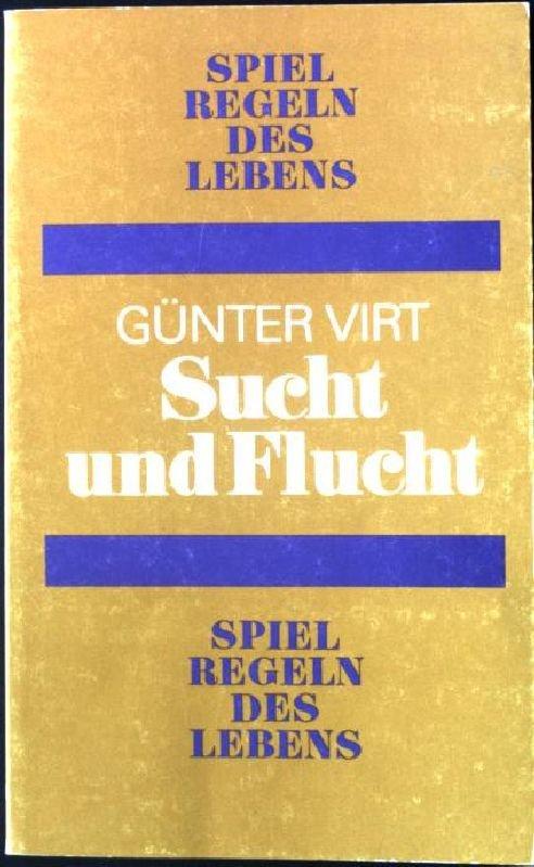 Virt Günter Sucht Und Flucht Spielregeln Des Lebens 4 Bücher