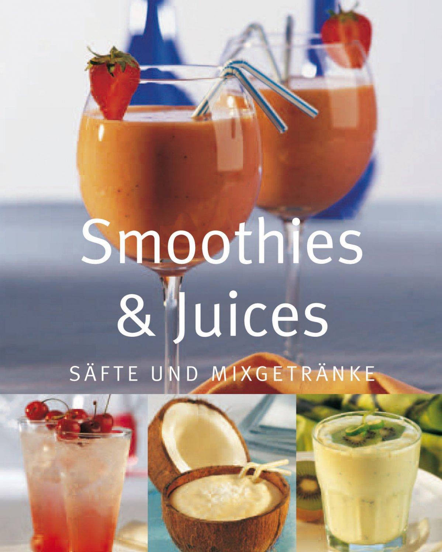 Säfte und Mix- Getränke Gesunde und leckere Getränke für jede ...