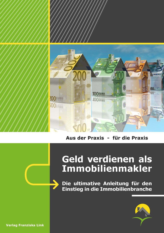 Ralf Benz Geld Verdienen Als Immobilienmakler B Cher