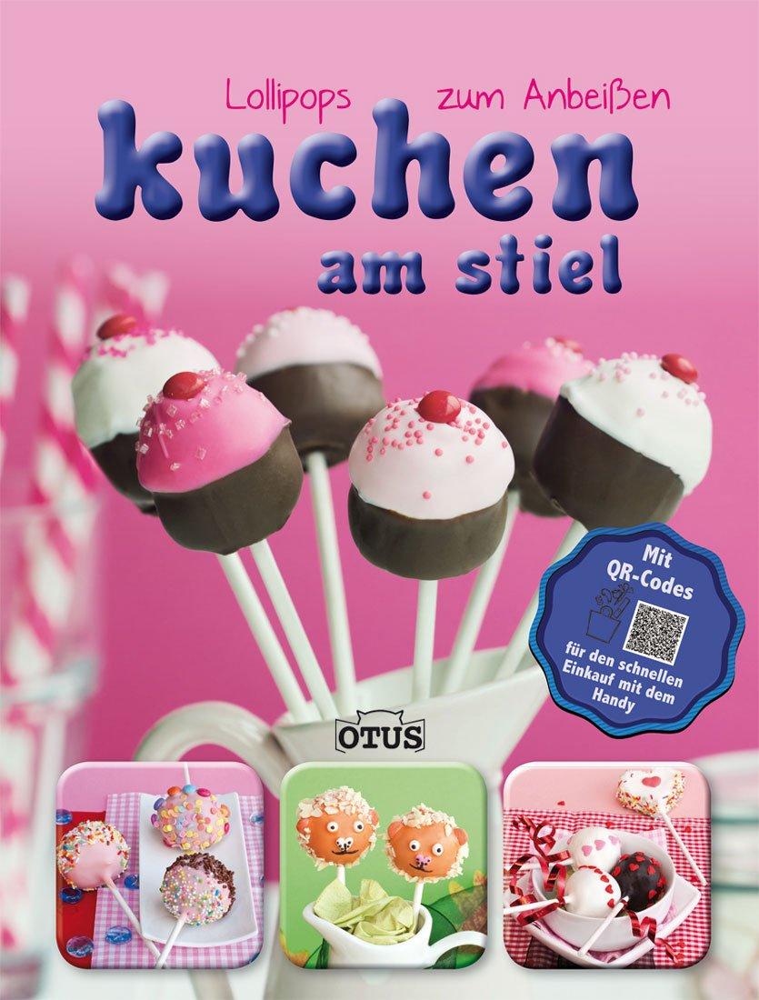 Kuchen Am Stiel Lollipops Zum Anbeissen Buch Gebraucht Kaufen